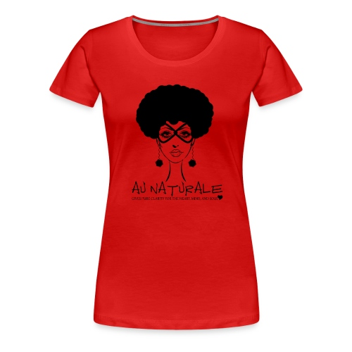 AU NATURALE - Women's Premium T-Shirt