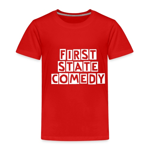 First State Comedy Toddler tee  - Toddler Premium T-Shirt