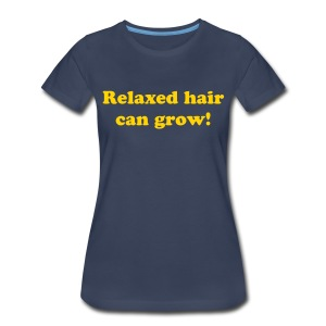 Plus size. Relaxed hair can grow! T-shirt - Women's Premium T-Shirt