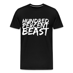 Hundred Percent Beast - Men's Premium T-Shirt