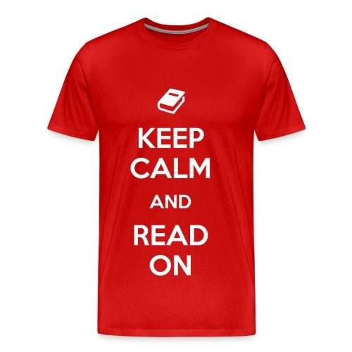 Keep Calm and Read On - Men's Premium T-Shirt