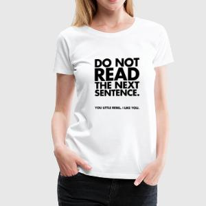 Do Not Read Women's T-Shirts - Women's Premium T-Shirt