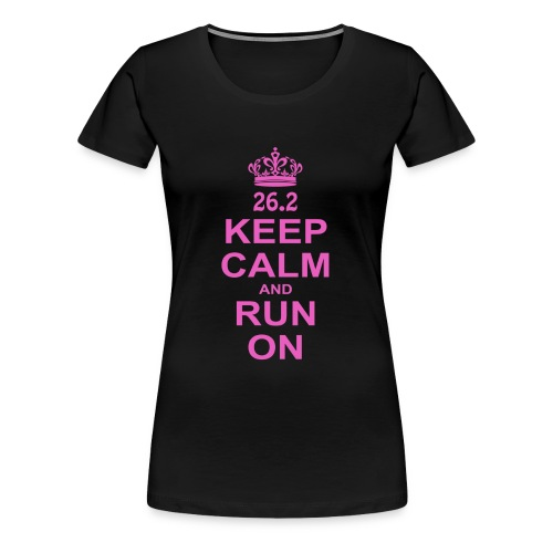 Keep Calm and Run ON - Women's Premium T-Shirt