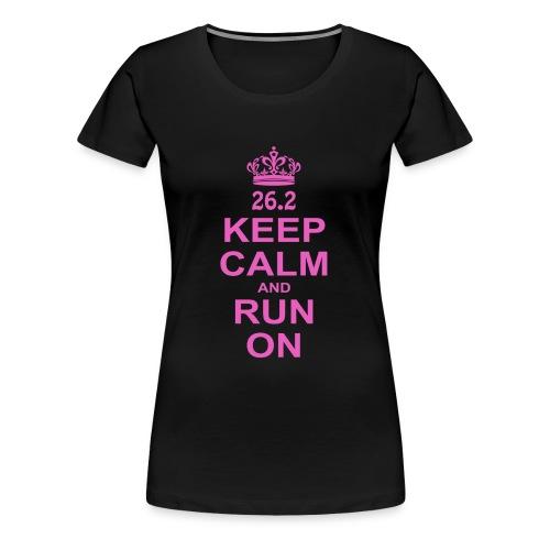 Keep Calm and Run ON - Women's Premium T-Shirt