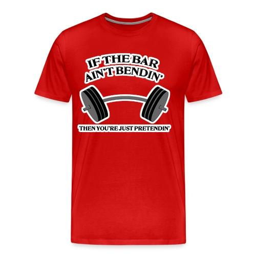 If the Bar Ain't Bendin' Men's 3x4x T-Shirt - Men's Premium T-Shirt