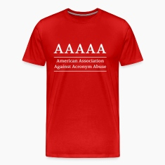 American Association Against Acronym Abuse T-Shirts