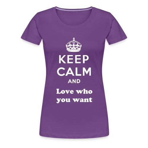 Love Who You Want - Women's Premium T-Shirt