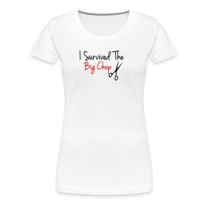 I Survived The Big Chop Women's T-Shirt - Women's Premium T-Shirt