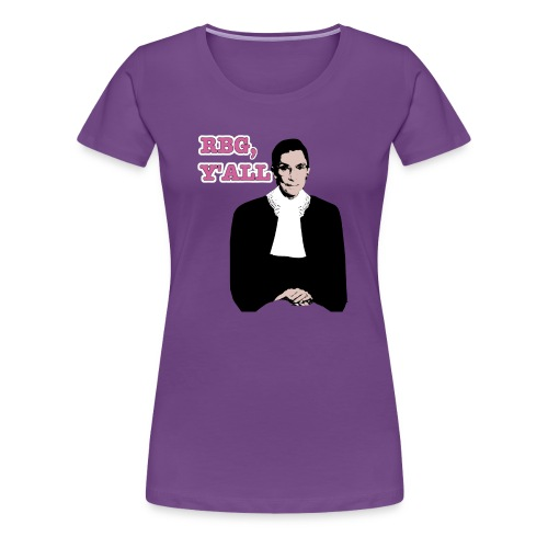 RBG Y'all (Ladies Fitted T) - Women's Premium T-Shirt