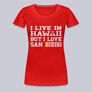 Live Hawaii Love San Diego - Women's Premium T-Shirt