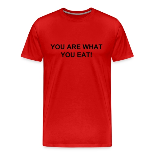 Men's Premium T-Shirt - You are what you eat