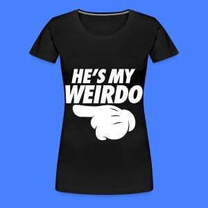 He's My Weirdo (Pointing Left) Women's T-Shirts - Women's Premium T-Shirt