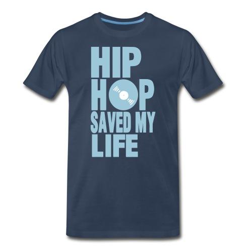 Hip Hop Saved My Life - Men's Premium T-Shirt