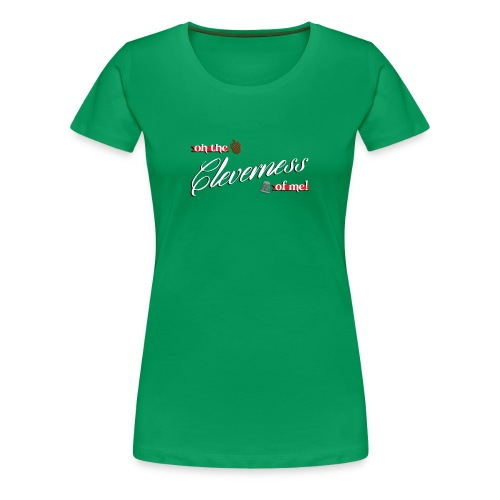 Women's Cleverness - Women's Premium T-Shirt
