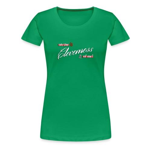 Women's Cleverness - Women's Premium T-Shirt
