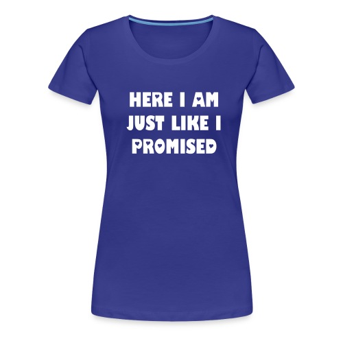 Women's Premium T-Shirt - Wear this cute tshirt to homecoming, and you'll be sure to get a smile on his/her face!