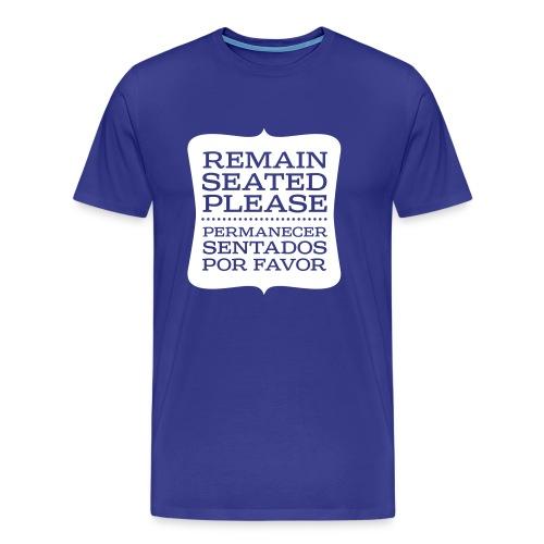 Remain seated please... Permanecer sentados por favor - Men's Premium T-Shirt