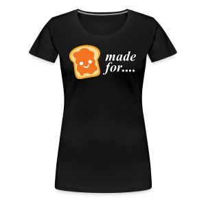 Made for each other - Women's Premium T-Shirt