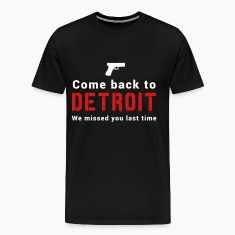 Come back to Detroit. We missed You T-Shirts