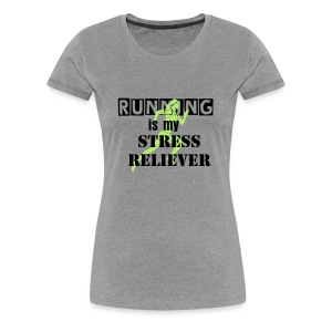 Running is my Stress Reliever  - Women's Premium T-Shirt