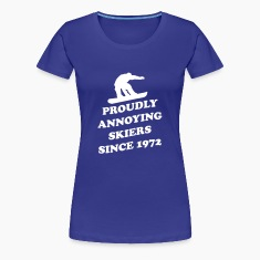 Proudly Annoying Skiers Since 1972 Women's T-Shirts