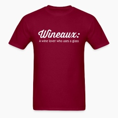 Wineaux. Wine Lover Who Uses a Glass T-Shirts