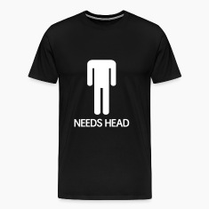 Needs Head T-Shirts