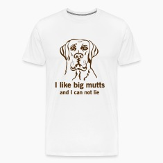 I like big mutts and I can not lie T-Shirts