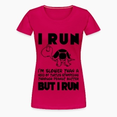 I Run. I'm slower than a turtle but I Run (BW) Women's T-Shirts