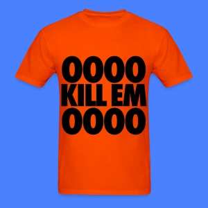 OOOO Kill Em OOOO T-Shirts - Men's T-Shirt