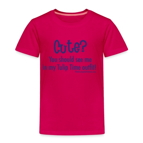 Tulip Time (blue lettering for lighter shirts) - Toddler Premium T-Shirt