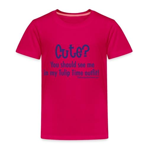 Tulip Time (blue lettering for lighter shirts) - Toddler Premium T-Shirt
