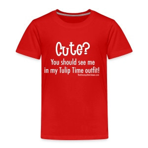 Tulip Time (white lettering for darker shirts) - Toddler Premium T-Shirt