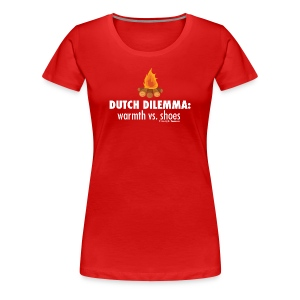 Dutch Dilemma (with white lettering for darker shirts) - Women's Premium T-Shirt