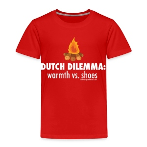 Dutch Dilemma (with white lettering for darker shirts) - Toddler Premium T-Shirt