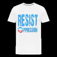 T-Shirts ~ Men's Premium T-Shirt ~ Resist Oppression Anti Obama