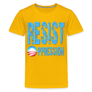 Kids' Shirts ~ Kids' Premium T-Shirt ~ Resist Oppression Anti Obama