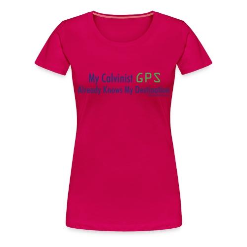 Calvinist GPS (with blue lettering for lighter shirts) - Women's Premium T-Shirt
