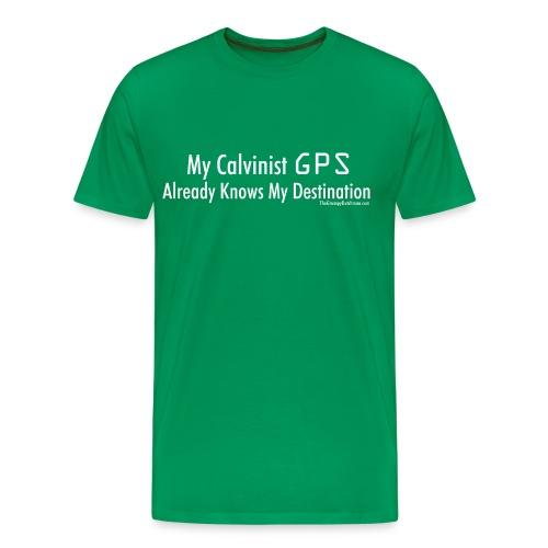 Calvinist GPS (with white lettering for darker shirts) - Men's Premium T-Shirt