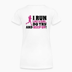 I run like a girl, do try and keep up Women's T-Shirts