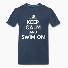 Keep calm and swim on T-Shirts