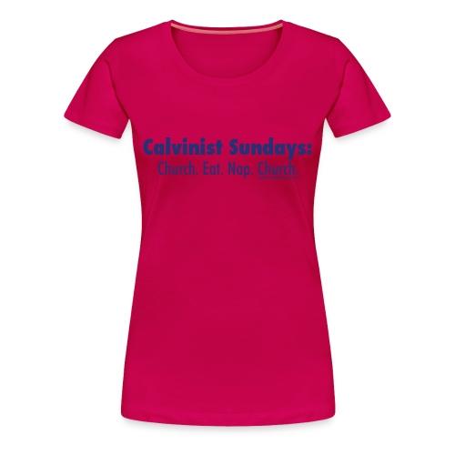 Calvinist Sundays (blue lettering for lighter shirts) - Women's Premium T-Shirt