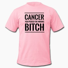 Cancer. You picked the wrong bitch T-Shirts