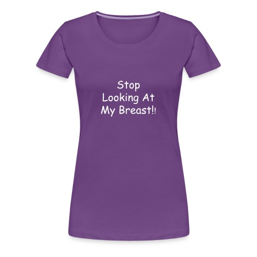 Stop Looking, but Look Tee - Women's Premium T-Shirt