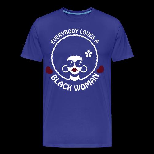 Everybody Loves A Black WOMAN (version 3 - womens 3xl-4xl- reverse) - Men's Premium T-Shirt