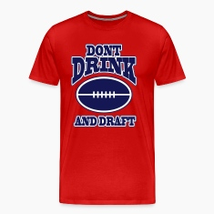 Don't drink and draft T-Shirts