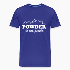 Powder to the People T-Shirts