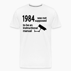 1984 was not supposed to be an instruction manual T-Shirts