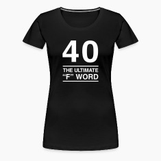 40. The Ultimate F Word Women's T-Shirts