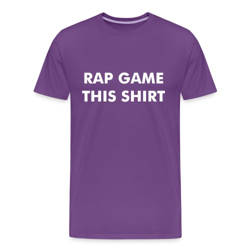 Rap Game This Shirt (Men's T) - Men's Premium T-Shirt